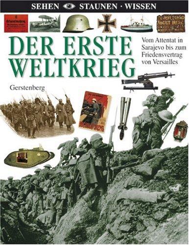 Der Erste Weltkrieg: Vom Attentat in Sarajevo bis zum Friedensvertrag von Versailles