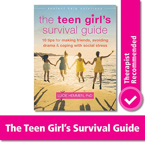 The Teen Girl's Survival Guide: Ten Tips for Making Friends, Avoiding Drama, and Coping with Social Stress (The Instant Help Solutions Series) (Ideas Birthday Gift Tween Girl)