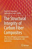 The Structural Integrity of Carbon Fiber Composites: Fifty Years of Progress and Achievement of the Science, Development, and Applications