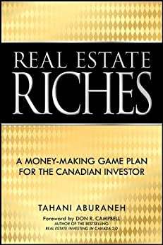 Real Estate Riches: A Money-Making Game Plan for the Canadian Investor by [Aburaneh, Tahani]