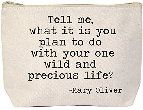 Jules Natural Canvas Extra Large Zipper Tote Tell Me What Is It You Plan To Do With Your One Wild and Precious Life ~ Mary Oliver