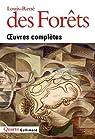 Oeuvres complètes par Louis-Rene Des Forets