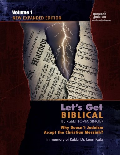 Let's Get Biblical!: Why doesn't Judaism Accept the Christian Messiah? Volume 1