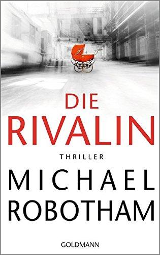 Die Rivalin: Thriller Broschiert – 27. Dezember 2017 Michael Robotham Kristian Lutze Goldmann Verlag 3442314097