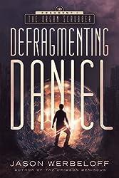 Defragmenting Daniel: The Organ Scrubber (The Defragmenting Daniel Trilogy Book 1)