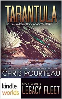 Legacy Fleet: Tarantula (Kindle Worlds Novella) (The First Swarm War Book 0) by [Pourteau, Chris]