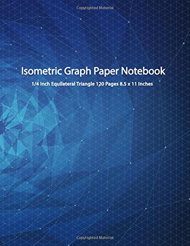 Connect Mesh (Isometric Graph Paper Notebook: Mesh Connect 3D Drawing 1/4 Inch Equilateral Triangle 120 Pages 8.5 x 11 Inches (Isometric Notebook) (Volume 3))