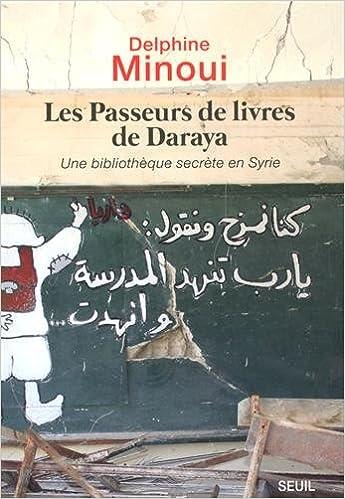 Les Passeurs de livres de Daraya - Delphine Minoui