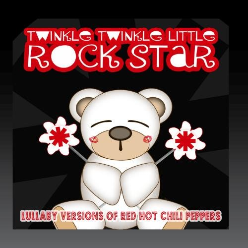 Lullaby Versions of Red Hot Chili Peppers