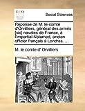 Reponse de M le Comte D'Orvilliers, Général des Armés [Sic] Navales de France, À L'Impartial Nolamed, Ancien Officier Français À Londres, M. Le Comte D' Orvilliers, 1170402364