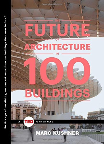 The Future of Architecture in 100 Buildings (TED Books) (Best Coffee Houses In The World)