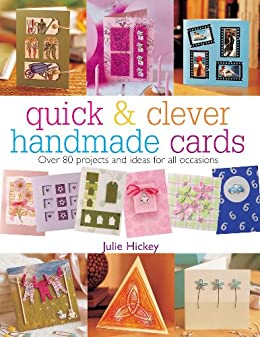 Quick & Clever Handmade Cards (Quick and Clever) by [Hickey, Julie]