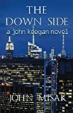 img - for The Down Side: Book 4 in the John Keegan Mystery Series (Volume 4) book / textbook / text book