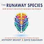 The Runaway Species: How Human Creativity Remakes the World | David Eagleman,Anthony Brandt