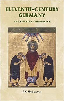 Eleventh-century Germany: The Swabian Chronicles (Manchester Medieval Sources)