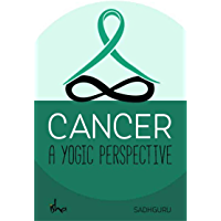 Cancer: A Yogic Perspective (English Edition)