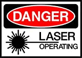Laser Operating/Beam Danger OSHA / ANSI LABEL DECAL STICKER Sticks to Any Surface 10x7