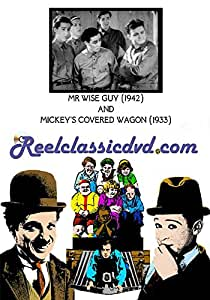 MR. WISE GUY (1942) and MICKEY'S COVERED WAGON (1933)