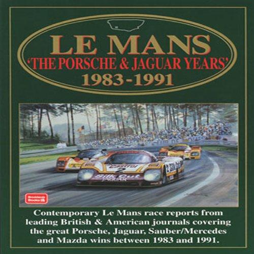 Le Mans: The Porsche & Jaguar Years: 1983-1991 (Racing Series)
