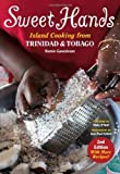 Sweet Hands: Island Cooking from Trinidad and Tobago by Ganeshram, Ramin (July 19, 2010) Paperback
