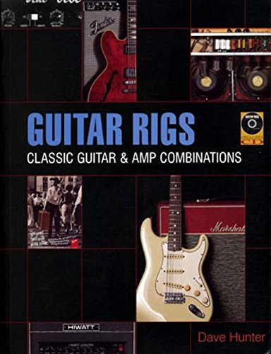 Guitar Rigs: Classic Guitar and Amp Combinations