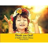 Thank you God!: A Toddler's Book of Praise