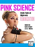 img - for Pink Science: Erotic Tales of High-Tech Feminization book / textbook / text book
