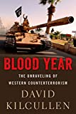 Book cover for Blood Year: The Unraveling of Western Counterterrorism