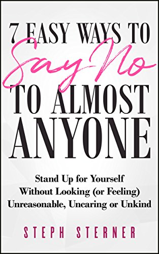 Book: Set Your Boundaries Your Way - 7 Easy Ways to Say No to Difficult People by Stephanie Sterner