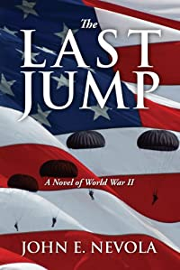 The Last Jump: A Novel Of World War Ii by John E. Nevola ebook deal