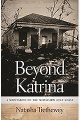 Beyond Katrina: A Meditation on the Mississippi Gulf Coast (Sarh Mills Hodge Fund Publications)