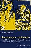 Rassenmutter und Rebellin: Hexenbilder in Romantik, völkischer Bewegung, Neuheidentum und Feminismus (Epistemata - Würzburger wissenschaftliche Schriften. Reihe Literaturwissenschaft)