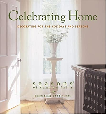 Celebrating Home: Decorating for the Holidays and Seasons (Cannon Falls)