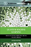 img - for Quantum Machine Learning: What Quantum Computing Means to Data Mining book / textbook / text book