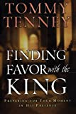 Finding Favor with the King, Tommy Tenney, 0764200178