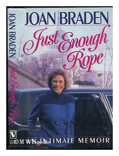 Just Enough Rope: An Intimate Memoir