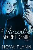 Vincent's Secret Desire: Part 1