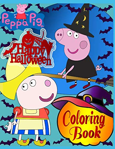 (Happy Halloween Peppa Pig: Coloring book: 40 pages for)