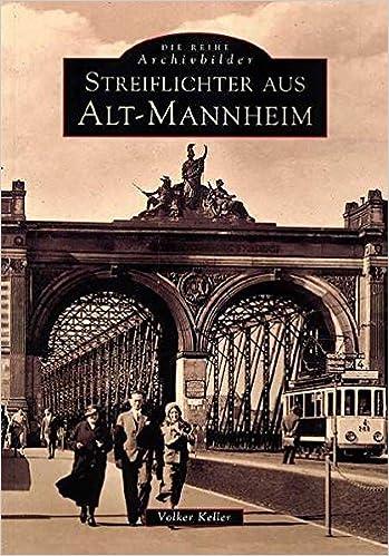 Keller Mannheim streiflichter aus alt mannheim volker keller 9783897022652 books