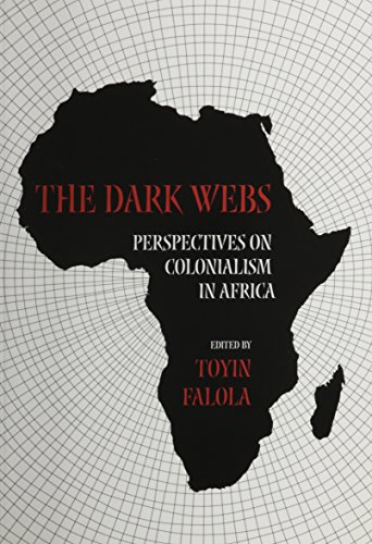 The Dark Webs: Perspectives on Colonialism in Africa
