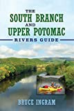 The South Branch and Upper Potomac Rivers Guide