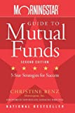 Morningstar Guide to Mutual Funds, Christine Benz, 0470137533