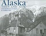 Alaska Then and Now, Sonya Senkowsky and Amanda Coyne, 1592237991