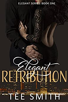 Elegant Retribution (Elegant Series Book 1) by [Smith, Tee]