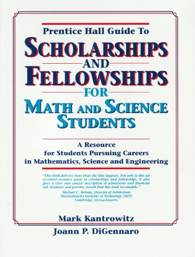 The Prentice Hall Guide to Scholarships and Fellowships for Math and Science Students: A Resource for Students Pursuing Careers in Mathematics Scien