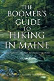The Boomer s Guide To Hiking In Maine: From Woodsy Rambles To Dozens Of Peaks