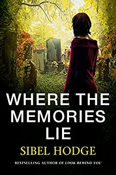 Where the Memories Lie: A gripping psychological thriller by [Hodge, Sibel]