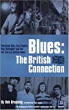 img - for Blues: The British Connection: The Stones, Clapton, Fleetwood Mac and the Story of Blues in Britain book / textbook / text book