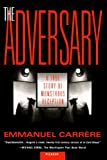 Book cover from The Adversary: A True Story of Monstrous Deception by Emmanuel Carrère
