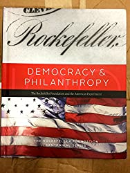 Democracy and Philanthropy : The Rockefeller Foundation and the American Experiment by Eric John Abrahamson (2013, Hardcover)